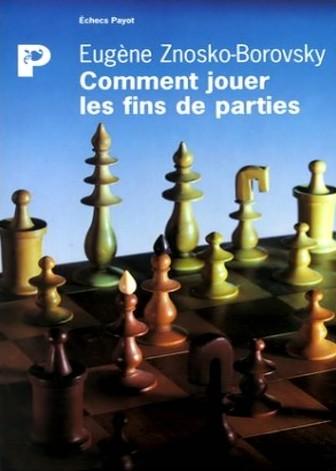 Livres echecs: comment jouer les fins de partie aux échecs